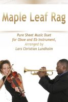 Cover for 'Maple Leaf Rag Pure Sheet Music Duet for Oboe and Eb Instrument, Arranged by Lars Christian Lundholm'