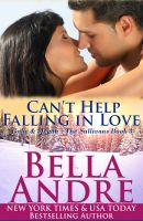 Cover for 'Can't Help Falling In Love: The Sullivans, Book 3 (Contemporary Romance)'