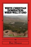 Cover for 'White Christian Domination: When Will it End'