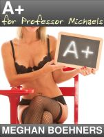Cover for 'A+ for Professor Michaels (Sensual Teacher Erotica)'