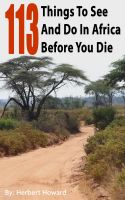 Cover for '113 Things To See And Do In Africa Before You Die'