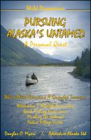 Cover for 'Pursuing Alaska's Untamed'