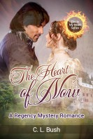 REGENCY MYSTERY ROMANCE: THE HEART OF NOW: FIRE IN MY HEART SERIES BOOK ONE