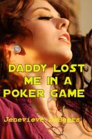 Cover for 'Daddy Lost Me In A Poker Game'