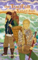 Cover for 'The TrailFolk of Xunar-kun, Book Two in the Tellings of Xunar-kun Series'