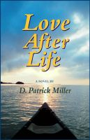 Cover for 'Love After Life: a novel'