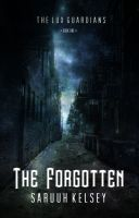 Cover for 'The Forgotten (The Lux Guardians, #1)'