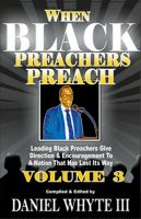 Cover for 'When Black Preachers Preach Volume 3'