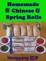 Cover for 'Homemade Chinese Spring Rolls: Recipes with Photos'