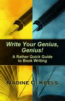 Cover for 'Write Your Genius, Genius! A Rather Quick Guide to Book Writing'