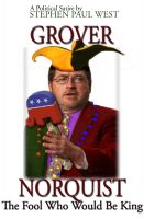 Cover for 'Grover Norquist The Fool Who Would Be King'