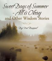 Cover for 'Sweet Days of Summer - All is Okay and Other Wisdom Stories'