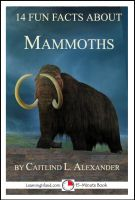 Cover for '14 Fun Facts About Mammoths: A 15-Minute Book'