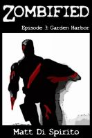 Cover for 'Zombified (Episode 3: Garden Harbor)'
