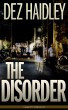 The Disorder by Dez Haidley
