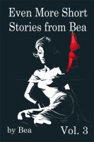 Cover for 'Even More of Bea's Short Stories'