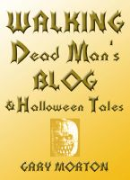 Cover for 'Walking Dead Man's Blog & Halloween Tales'