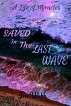 Saved In The Last Wave: A Life Of Miracles by Jen Webb