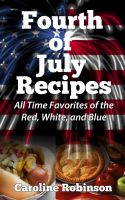 Cover for 'Fourth of July Recipes - All Time Favorites of the Red, White, and Blue'