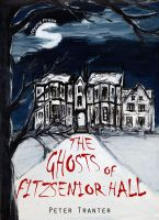 Cover for 'The Ghosts of Fitzsenior Hall'