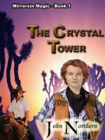 Cover for 'Mirrorsin Magick - Book 1 - The Crystal Tower'