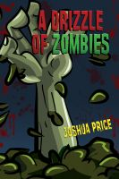 Cover for 'A Drizzle of Zombies (Book 1 of The Annals of Absurdity)'