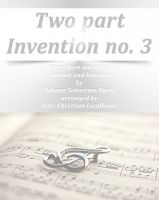 Cover for 'Two part Invention no. 3 Pure sheet music for clarinet and bassoon by Johann Sebastian Bach arranged by Lars Christian Lundholm'
