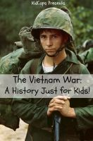 Cover for 'The Vietnam War: A History Just for Kids!'