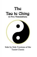 Cover for 'The Tao te Ching in Five Translations: Side by Side Versions of the Taoist Classic'