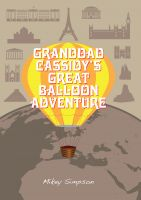 Cover for 'Granddad Cassidy's Great Balloon Adventure (4-6 Year Old's)'