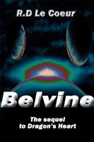 Cover for 'Belvine-the sequel to Dragon's Heart'