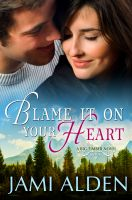 Cover for 'Blame It On Your Heart'