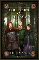 Cover for 'The Taking of the Dawn: Book Three of the Souls of Aredyrah Series'
