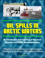 Oil Spills in Arctic Waters: An Introduction and Inventory of Research Activitie