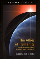 Cover for 'The Allies of Humanity, Book Two: Human Unity, Freedom and the Hidden Reality of Contact'