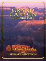 Cover for 'Der GRAND CANYON: Ein Fenster Der Zeit'