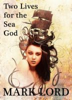 Cover for 'Two Lives for the Sea God'