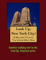 Cover for 'Look Up, New York City! A Walking Tour of the Upper West Side'