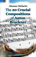 Cover for 'The 20 Crucial Compositions of Anton Bruckner'