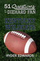 Cover for '51 Questions for the Diehard Fan: Kentucky Wildcats'
