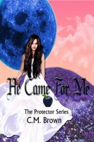Carolyn Brown - He Came For Me! Book One in 'The Protector Series'