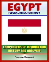 Cover for 'Egypt: Federal Research Study with Comprehensive Information, History, and Analysis - Mubarak, NDP, Muslim Brotherhood, Political, Economic, Social, and National Security Systems and Institutions'