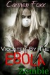 Violated by the Ebola Zombie by Carmen Foxx
