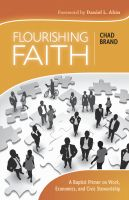 Cover for 'Flourishing Faith: A Baptist Primer on Work, Economics, and Civic Stewardship'