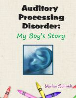 Cover for 'Auditory Processing Disorder: My Boy's Story'