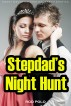 Stepdad's Night Hunt (Daddy Daughter Erotica, Taboo Erotica) by Rod Polo