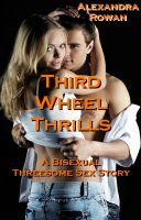 Cover for 'Third Wheel Thrills: A Bisexual Threesome Sex Story'
