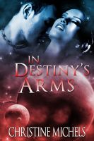 Cover for 'In Destiny's Arms - Futuristic Romance'