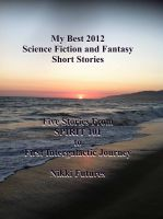 Cover for 'My Best 2012 Science Fiction and Fantasy Short Stories'