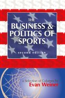 Cover for 'The Business & Politics of Sports: A Selection of Columns by Evan Weiner Second Edition'